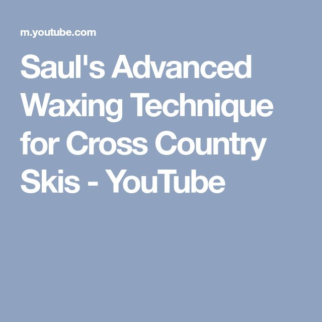 Saul's Advanced Waxing Technique for Cross Country Skis - YouTube