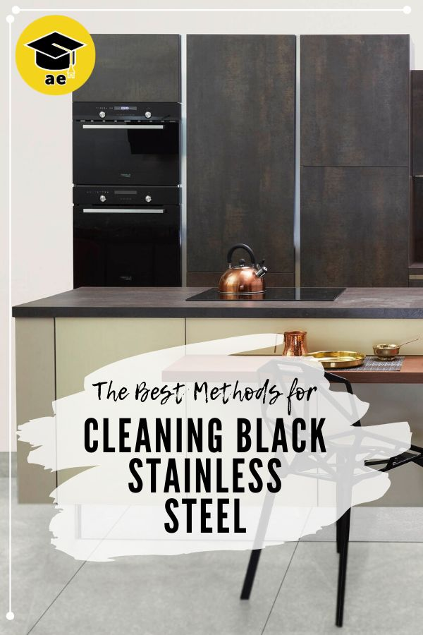 Best Methods For Cleaning Black Stainless Steel Appliance Educator Black Stainless Steel Appliances Black Stainless Appliances Black Stainless Steel