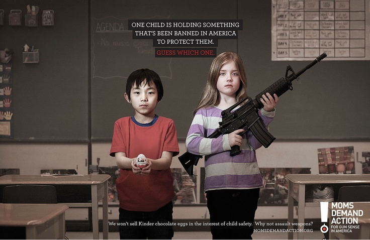 "Kampania PSA - Choose One  Agencja - GREY (Toronto)  Moms Demand Action:   ""We won't sell Kinder chocolate eggs in the interest of child safety. Why not assault weapons?"""