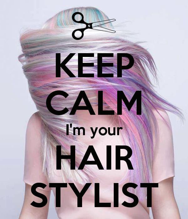 'KEEP CALM I'm your HAIR STYLIST' Poster