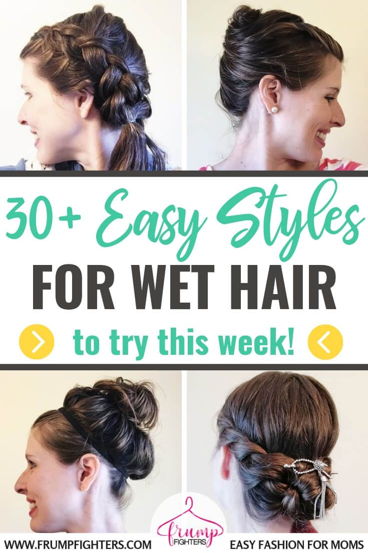 If You Need A Quick Easy Hairstyle For Wet Hair Look No Further Here Are 30 Tutorials Anyone Can Acc Easy Hairstyles Quick Easy Hairstyles Quick Hairstyles
