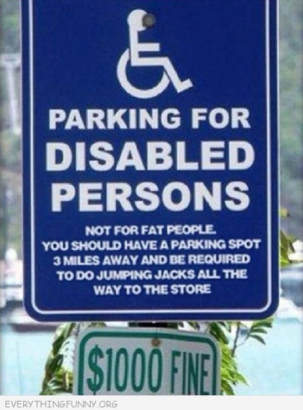 funny handicapped sign disabled poeple not fat people