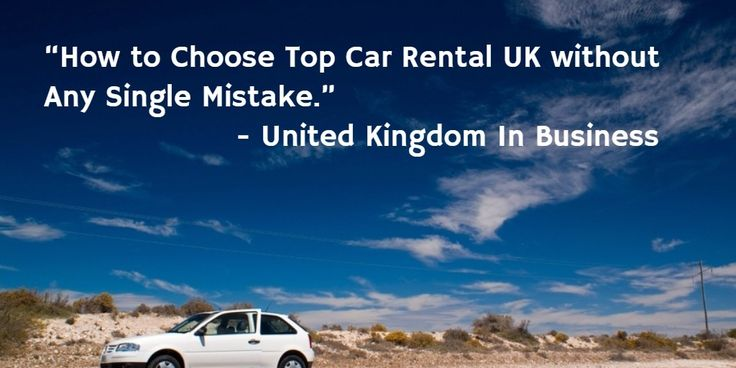 How to Choose Top #CarRental #UK without Any Single Mistake –  #UKdirectory #businessdirectory
