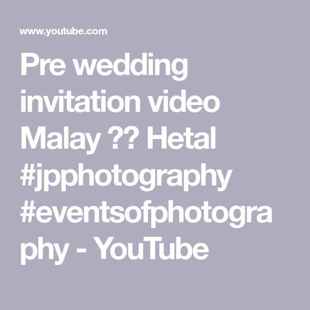 Pre wedding invitation video Malay ❤️ Hetal    #jpphotography   #eventsofphotography - YouTube