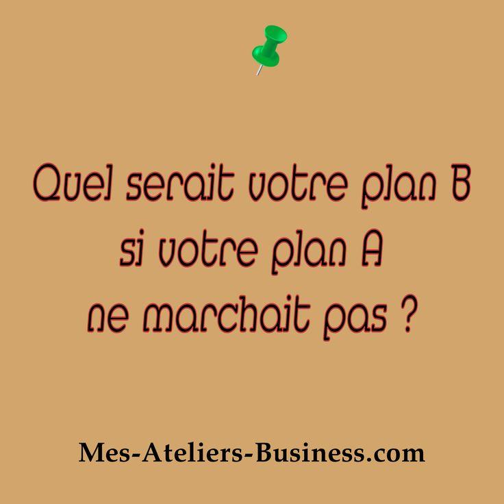 Pas de plan B ! venez sur  #MesAteliersBusiness #rouen #lehavre #evreux #caen