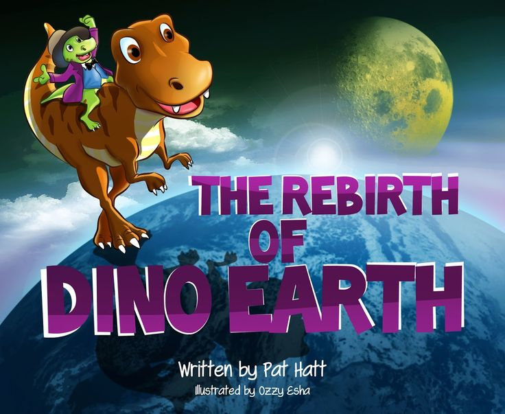 The Rebirth of Dino Earth by Pat Hatt