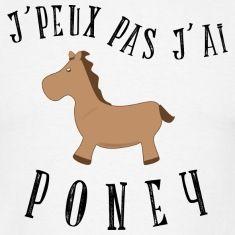 j'peux pas j'ai poney