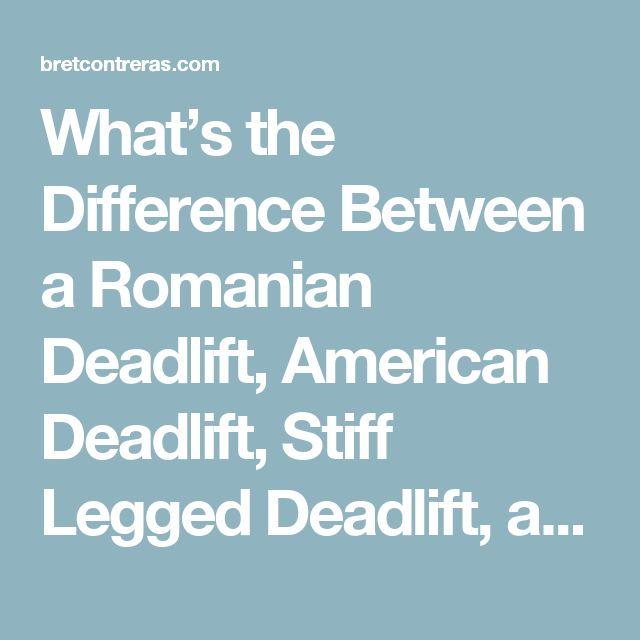 What's the Difference Between a Romanian Deadlift, American Deadlift, Stiff Legged Deadlift, and Straight Leg Deadlift? – Bret Contreras