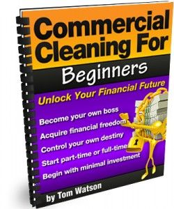 Commercial Cleaning For Beginners in PDF format is the most cost effective way to learn the commercial cleaning business available anywhere.