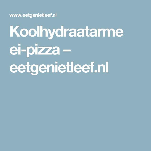 Koolhydraatarme ei-pizza – eetgenietleef.nl