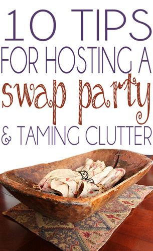 Ten tips for hosting a Swap Party with your friends- clean out your closets and get a few great new pieces instead.  Saves money on shopping and tames clutter.