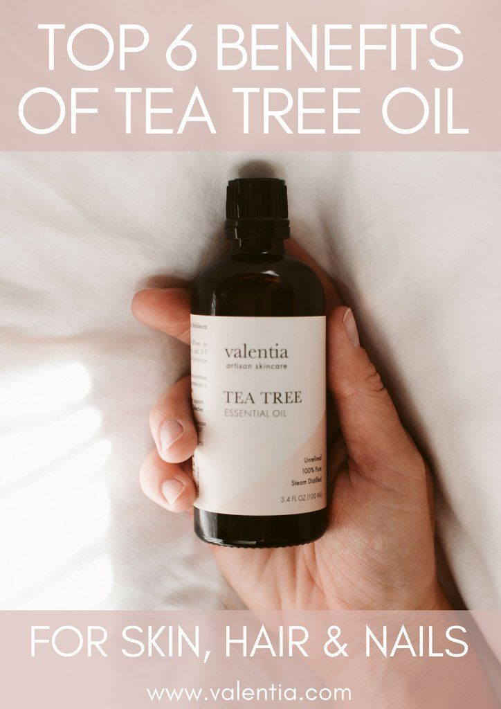 Top 6 Benefits Of Tea Tree Oil For Your Skin Hair And Nails Tea Tree Oil Tea Tree Oil For Acne Tea Tree Oil Uses