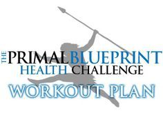Primal Blueprint Health Challenge Workout Plan