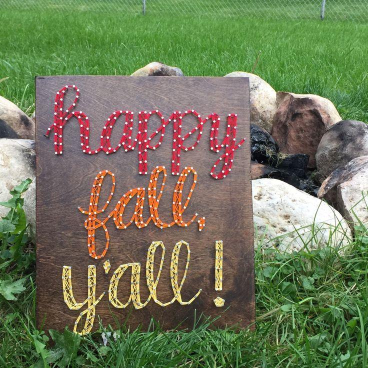 Happy Fall, Y'all! string art by SeasonOfSeeking on Etsy  https://www.etsy.com/listing/250587001/happy-fall-yall-string-art