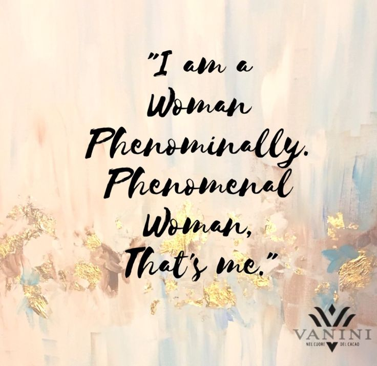 "An inspiring quote from poet and civil rights activist, Maya Angelou to honor all women on International Women's Day - ""I am a Woman Phenomenally. Phenomenal Woman, that's me."" An excerpt from her poem 'Phenomenal Woman'."