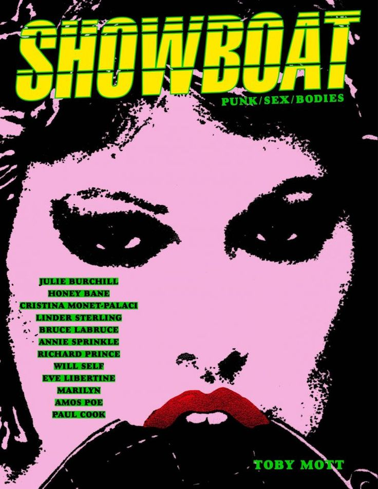 Showboat: Punk / Sex / Bodies PRE-ORDER COPIES by The Mott Collection, Toby Mott on Dashwood Books