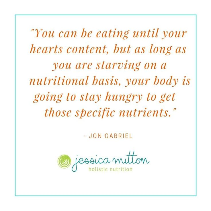 So true! If you are not giving your body nutrients from it's food, where else will you get it? We think we are no longer hungry once we eat something that has been highly processed; however, these foods have very limited nutritional value making our bodies even more hungry for nutrients our bodies need. Eat real fresh food to so you are not nutritionally starving!