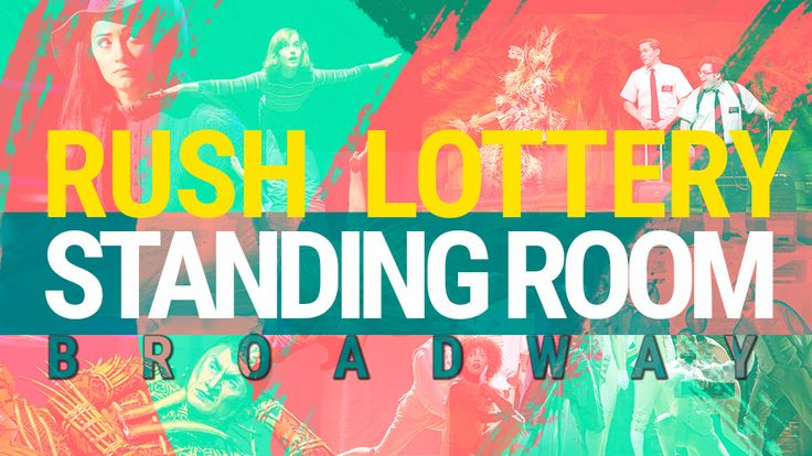 Rush/Standing room/lottery Broadway Tickets