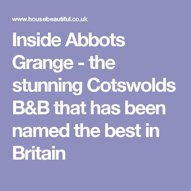 Inside Abbots Grange - the stunning Cotswolds B&B that has been named the best in Britain