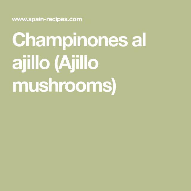 Champinones al ajillo (Ajillo mushrooms)