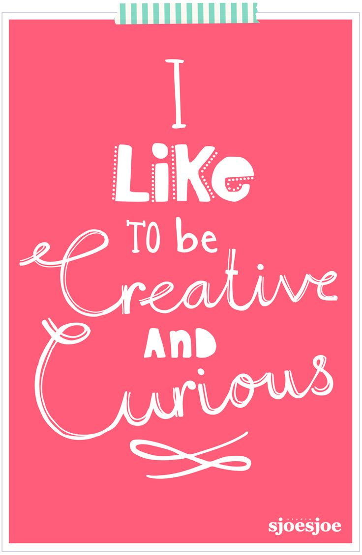 """I like to be creative and curious"" #Creativity #Personality"