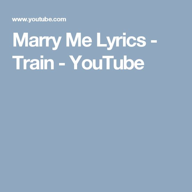 Marry Me Lyrics - Train - YouTube