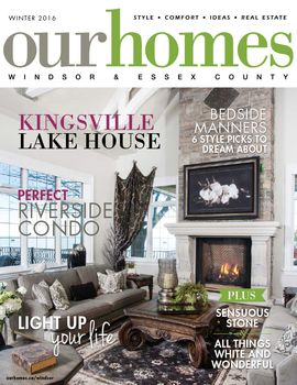 Our Homes Windsor Winter 2016  http://www.ourhomes.ca/windsor/archive/505