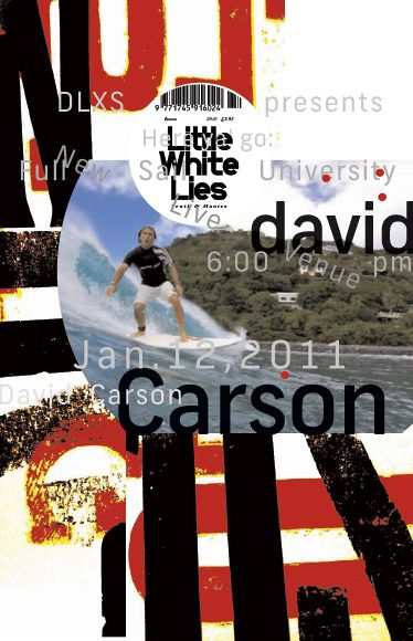 David Carson lecture posters - prints and art coming soon. Please signup at: www.davidcarsonart.com