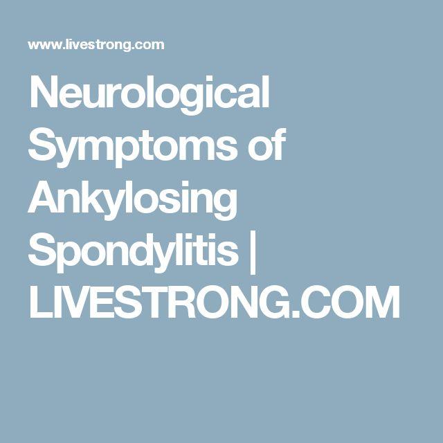 Neurological Symptoms of Ankylosing Spondylitis | LIVESTRONG.COM