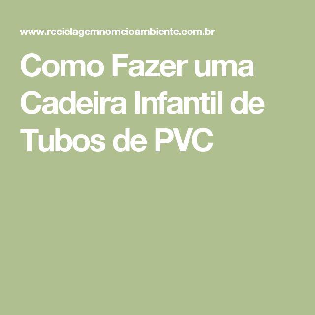 Como Fazer uma Cadeira Infantil de Tubos de PVC
