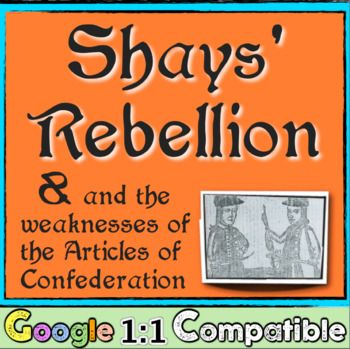 Shays' Rebellion & the Weaknesses of the Articles of Confederation! Google 1:1 Compatible!