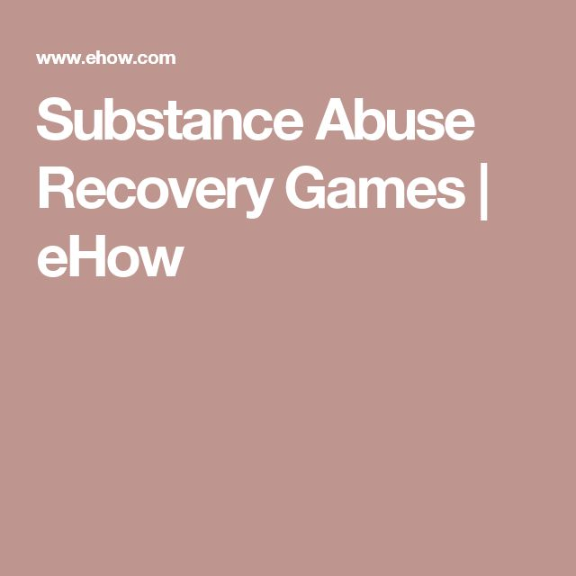 Substance Abuse Recovery Games | eHow
