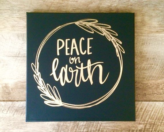 Peace on earth- 12x12 canvas sign, holiday decor, Christmas decor, Christmas signs, holiday signs, let there be peace on earth, home decor
