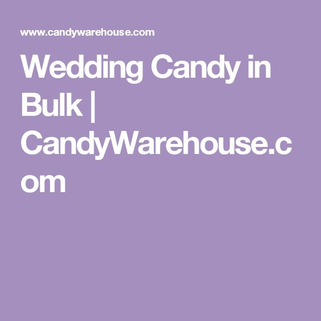 Wedding Candy in Bulk | CandyWarehouse.com