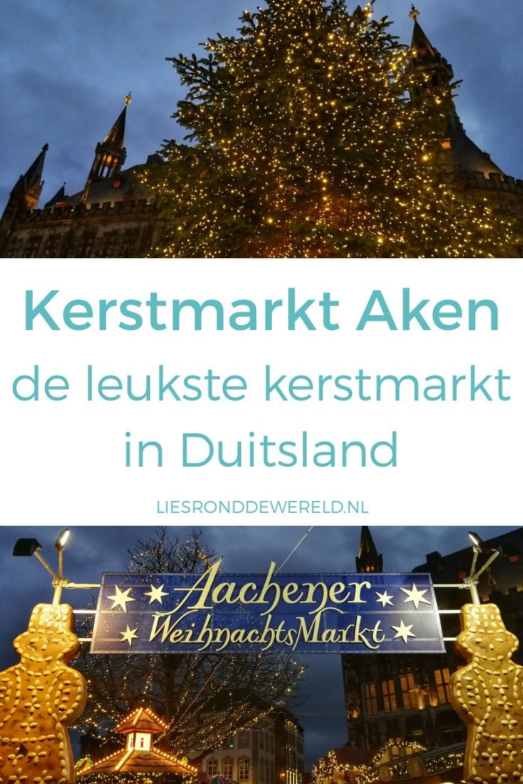 De Leukste Kerstmarkt In Duitsland Weihnachtsmarkt In Aken Blog