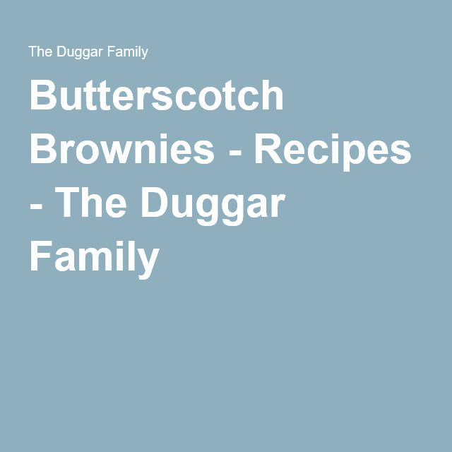 Butterscotch Brownies - Recipes - The Duggar Family