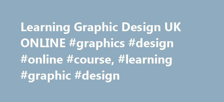 Learning Graphic Design UK ONLINE #graphics #design #online #course, #learning #graphic #design http://nevada.remmont.com/learning-graphic-design-uk-online-graphics-design-online-course-learning-graphic-design/  # Learning graphic design Graphic design is a creative and technological tool. Learning graphic design is necessary for people who want to work and convey messages through images and typography to a wide range of audience. The most effective way of learning web design is by…