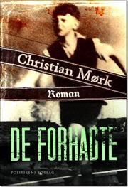 De forhadte af Christian Mørk, ISBN 9788756799416, 22/8