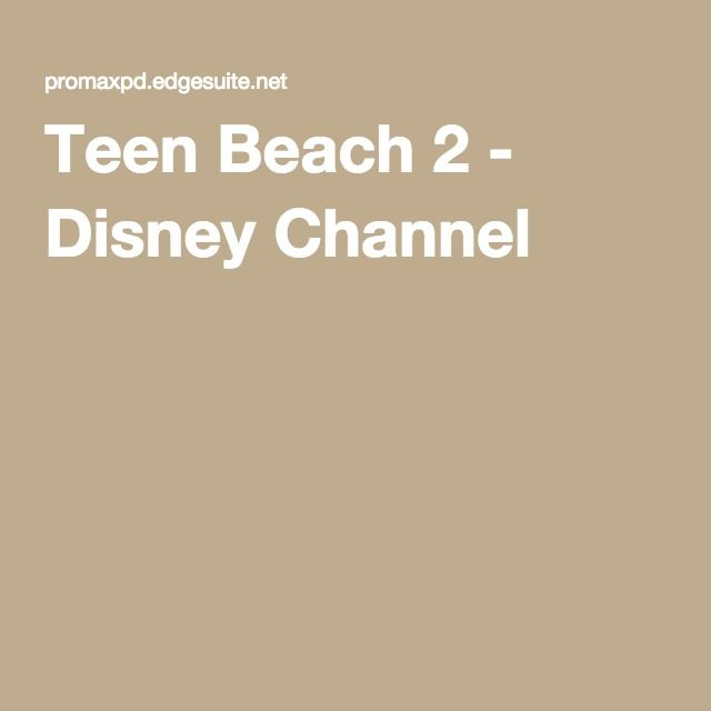 Teen Beach 2 - Disney Channel