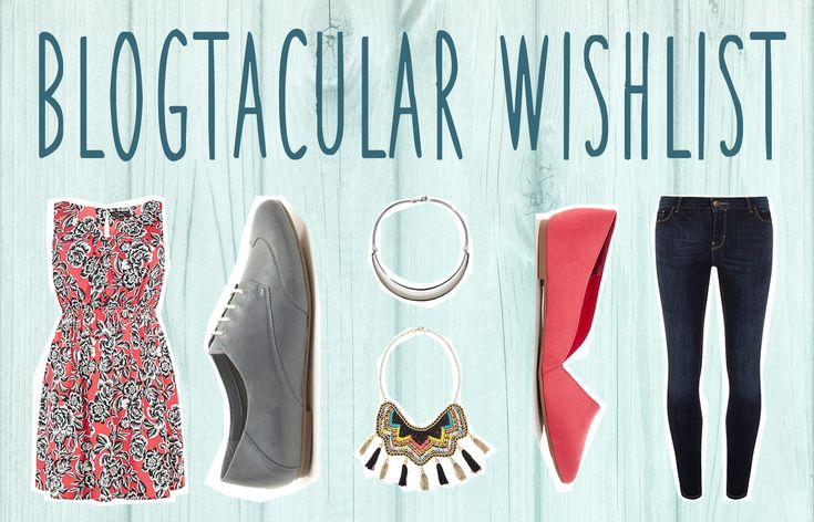 Our Blogtacular Wishlist | Live it . Love it . Make it.: Our Blogtacular Wishlist