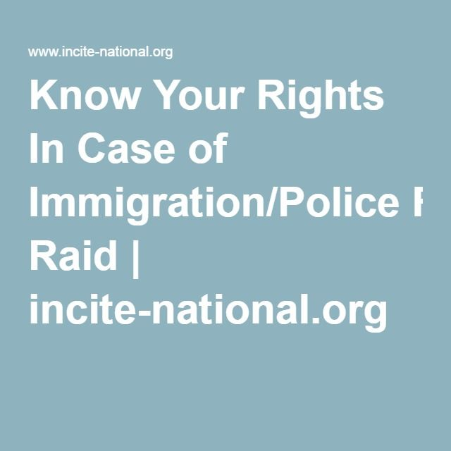 Know Your Rights In Case of Immigration/Police Raid | incite-national.org
