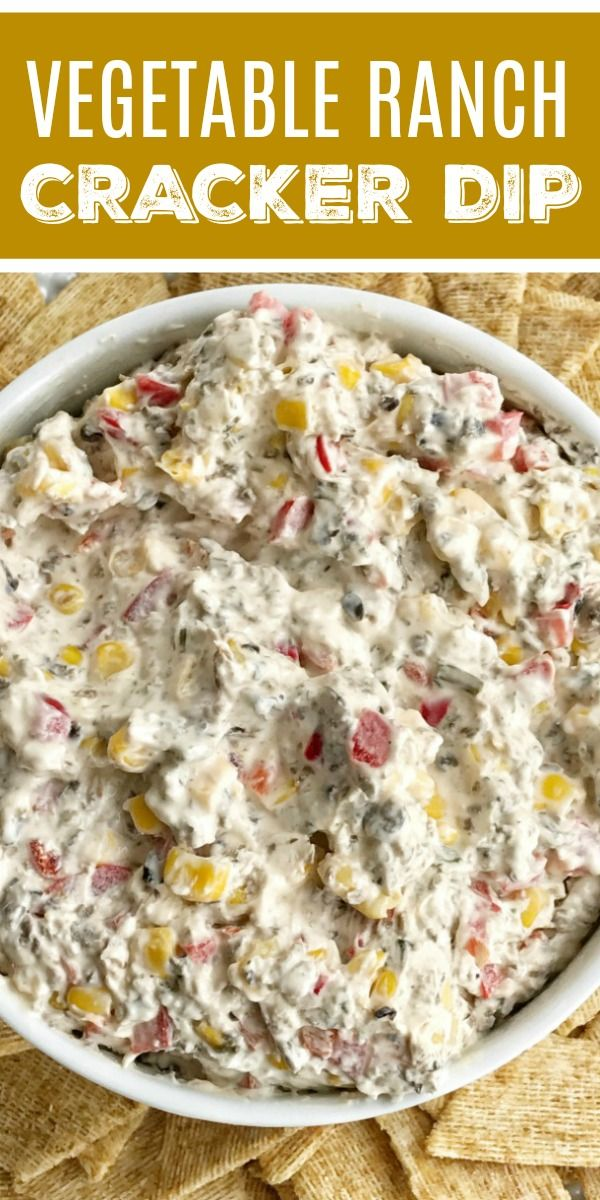 Vegetable Ranch Dip Dip Recipe Vegetable Ranch Cracker Dip Is Filled With Corn Olives Red Pepper Cream Chees Dip Recipes Easy Cracker Dip Vegetable Dips