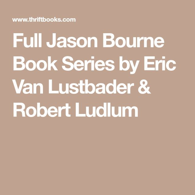 Full Jason Bourne Book Series by Eric Van Lustbader & Robert Ludlum