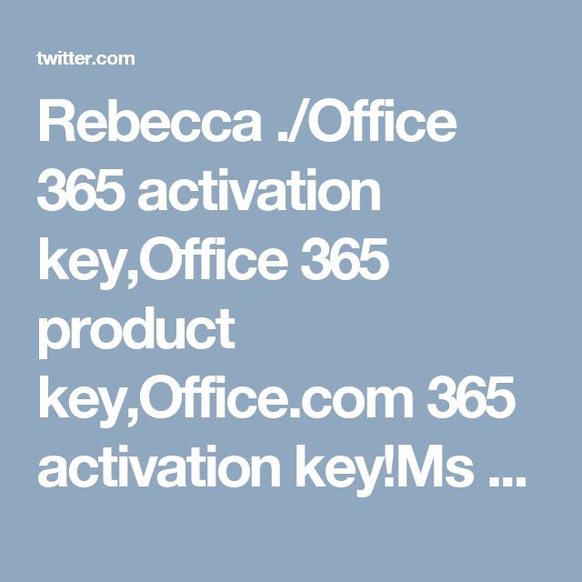 Rebecca  ./Office 365 activation key,Office 365 product key,Office.com 365 activation key!Ms office 365 Activation key office 365 activation keys office 365 Activation office.com activation key http://www.office.comsetupkey.com    ; officecom/setup key 2016 office 365 setup key office.com 365 setup key Office 365 Activation Product Key office.com 365 setup activation key office.com setup activation key office.com 365 activation key#http://www.office.comsetupkey