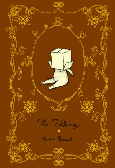 The Ticking by Renee French