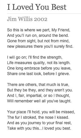 I loved you best.  <3  One of my all time favorite verses.  This one is for anyone who has ever lost a beloved pet.