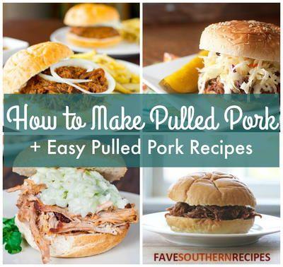 How to Make Pulled Pork: 13 Easy Pulled Pork Recipes | FaveSouthernRecipes.com