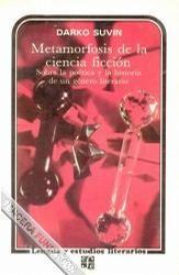 Metamorfosis de la ciencia ficción. (Sobre la poética y la historia de un género literario)      (1984)            Darko Suvin [Libro]