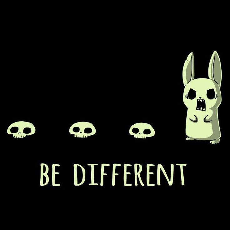 be different (glow in the dark)