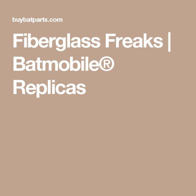 Fiberglass Freaks | Batmobile® Replicas